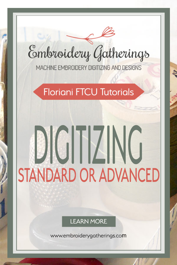 Learn the difference between Standard vs Advanced stitching mode in Floriani FTCU . Written step-by step examples and photos. Includes a free PDF download. #florianiFTCU #digitizing embroidery #machine embroidery #embroiderygatherings