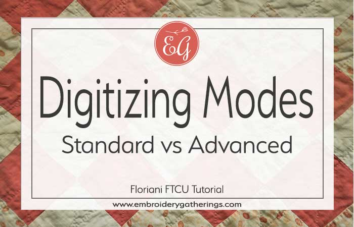 How to use standard or advanced digitizing mode with FTCU-www.embroiderygatherings.com