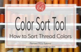 Color sort tool with FTCU-www.embroiderygatherings.com