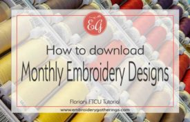 How to Download the Floriani Monthly Designs-www.embroiderygatherings.com