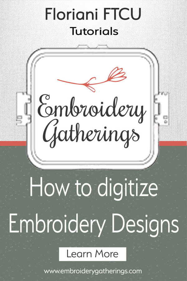 Embroidery Gatherings - Learn Embroidery Digitizing with Floriani FTCU. Step-by-step tutorials, photos, videos and pdf downloads for each tutorial.