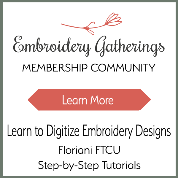 Learn to digitize with Floriani FTCU_Join the Embroidery Gatherings membership club and get step-by-step FTCU tutorials