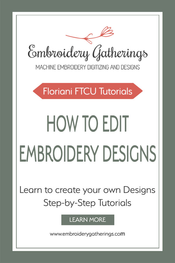 Tips to edit your embroidery design with Floriani FTCU. Step by step written tutorial with photos and a FREE PDF to download. #embroiderydigitizing #florianiFTCU