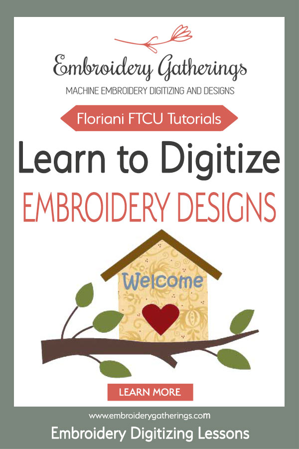 Learn to Digitize with Floriani FTCU. Step-by-step tutorials and videos. Join our Membership Community and learn to create your own embroidery designs #florianiFTCU #embroiderygatherings #embroiderydigitizing
