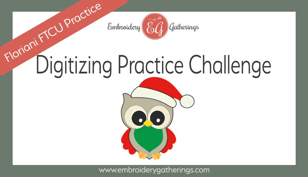 Embroidery Gatherings FTCU Digitizing Practice Challenge - Santa Owl