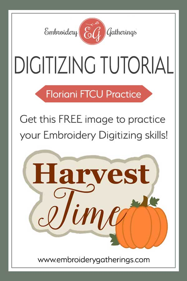 Practice your Floriani FTCU digitizing skills with this Harvest time design. Learn to use fill stitches and remove overlapping areas. Download the free pdf and digitizing tips. #florianiFTCU #embroiderydigitizing #embroiderygatherings
