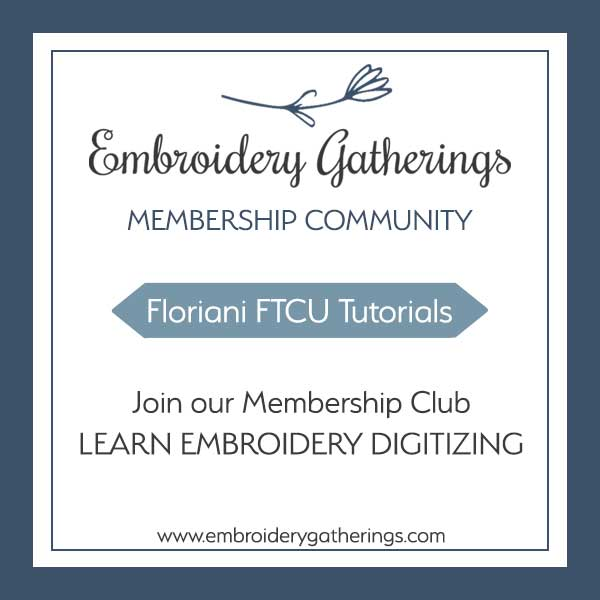 Join Embroidery Gatherings Membership Club and learn to digitize embroidery designs with Floriani FTCU