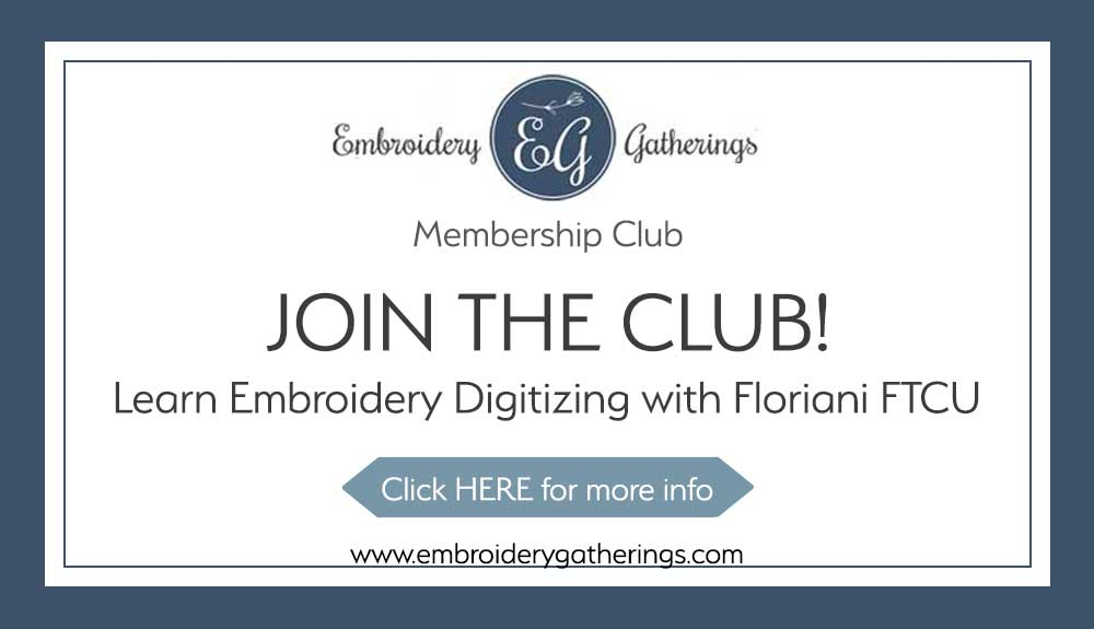 Join the Embroidery Gatherings Membership Club and learn to digitize with Floriani FTCU