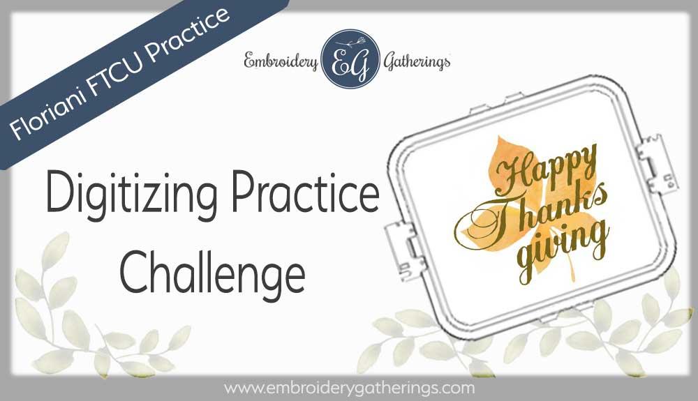 Floriani FTCU Digitizing practice-Thanksgiving Leaf design