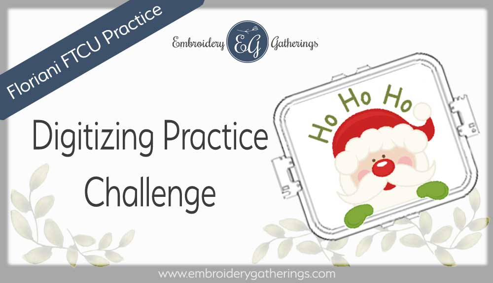 Floriani FTCU Digitizing practice-ho-ho-ho-santa